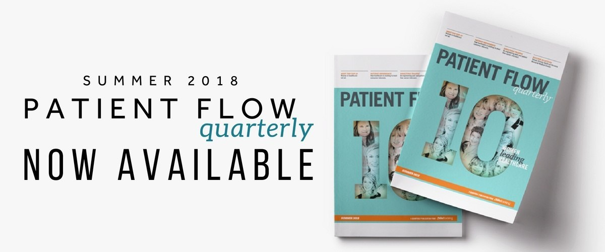 TeleTracking Patient Flow Quarterly | Issue 10 | Summer 2018