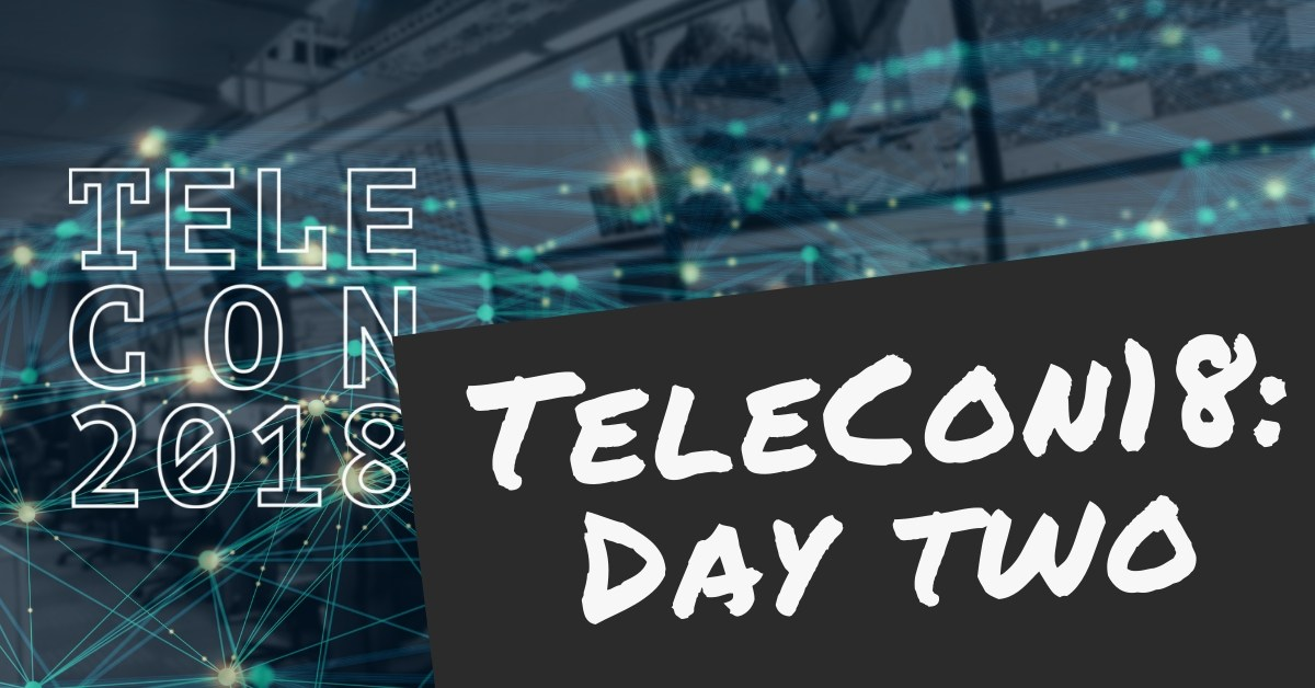 TeleCon Day 2 Recap